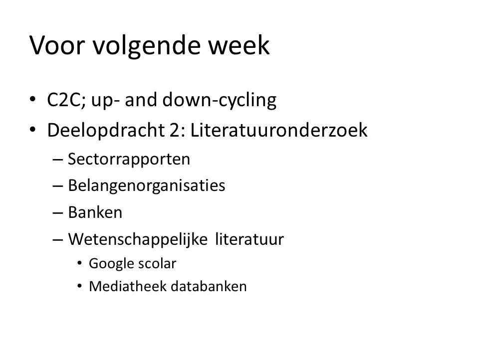 Voor volgende week C2C; up- and down-cycling