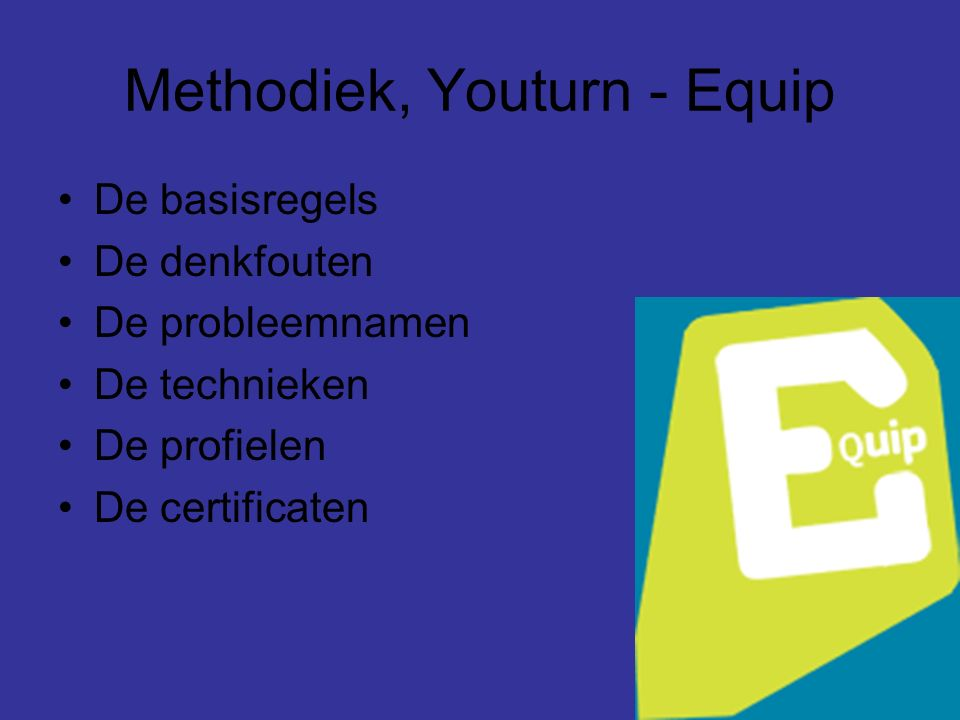 Methodiek, Youturn - Equip