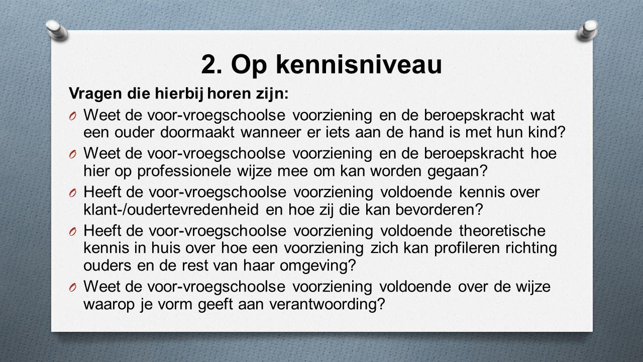 2. Op kennisniveau Vragen die hierbij horen zijn: