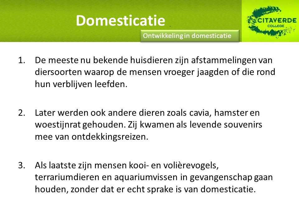 Domesticatie Ontwikkeling in domesticatie.