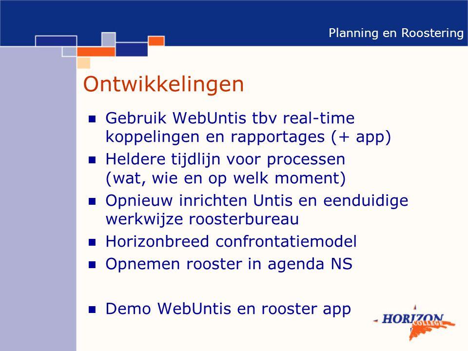 Ontwikkelingen Gebruik WebUntis tbv real-time koppelingen en rapportages (+ app) Heldere tijdlijn voor processen (wat, wie en op welk moment)