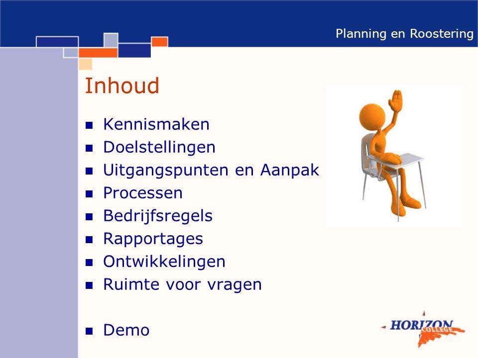 Inhoud Kennismaken Doelstellingen Uitgangspunten en Aanpak Processen
