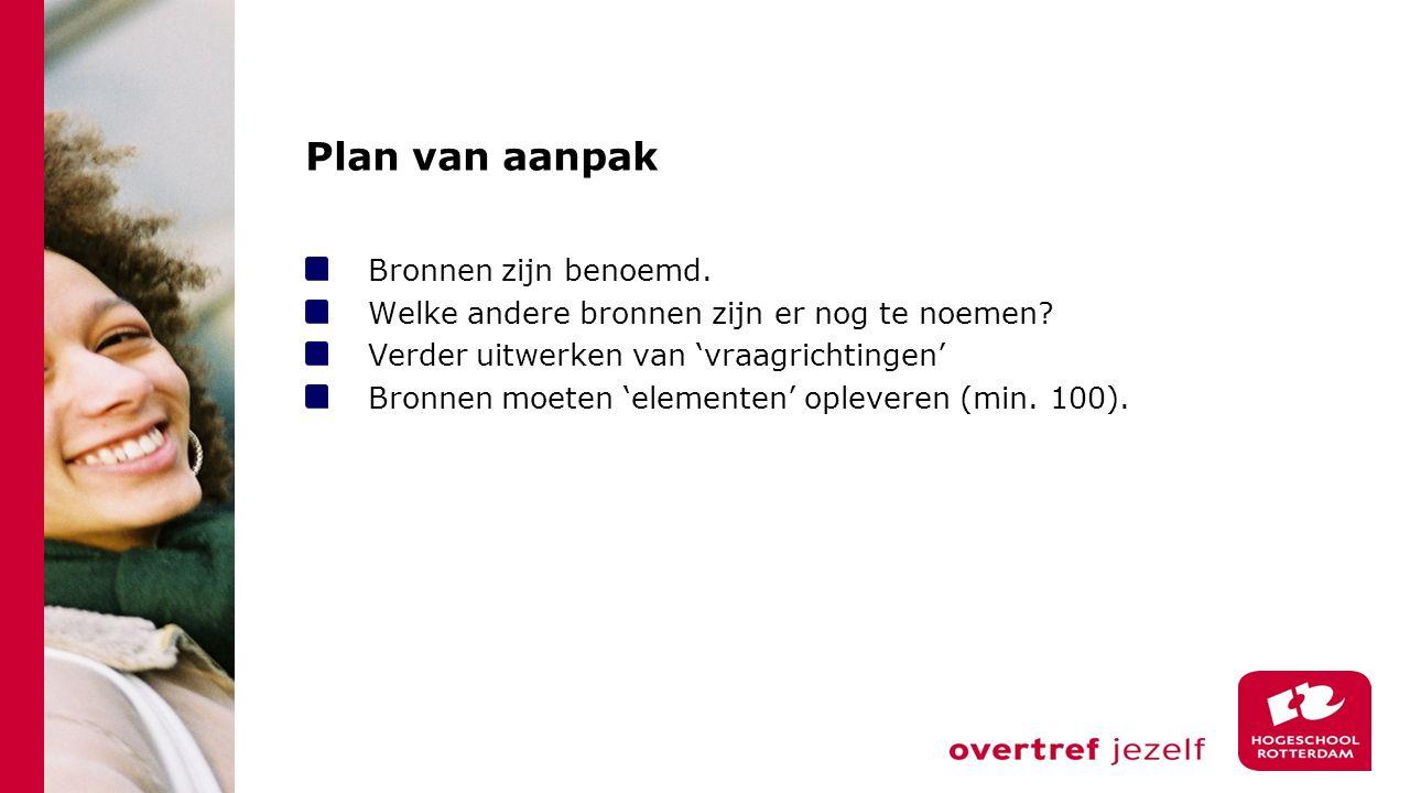 Plan van aanpak Bronnen zijn benoemd.