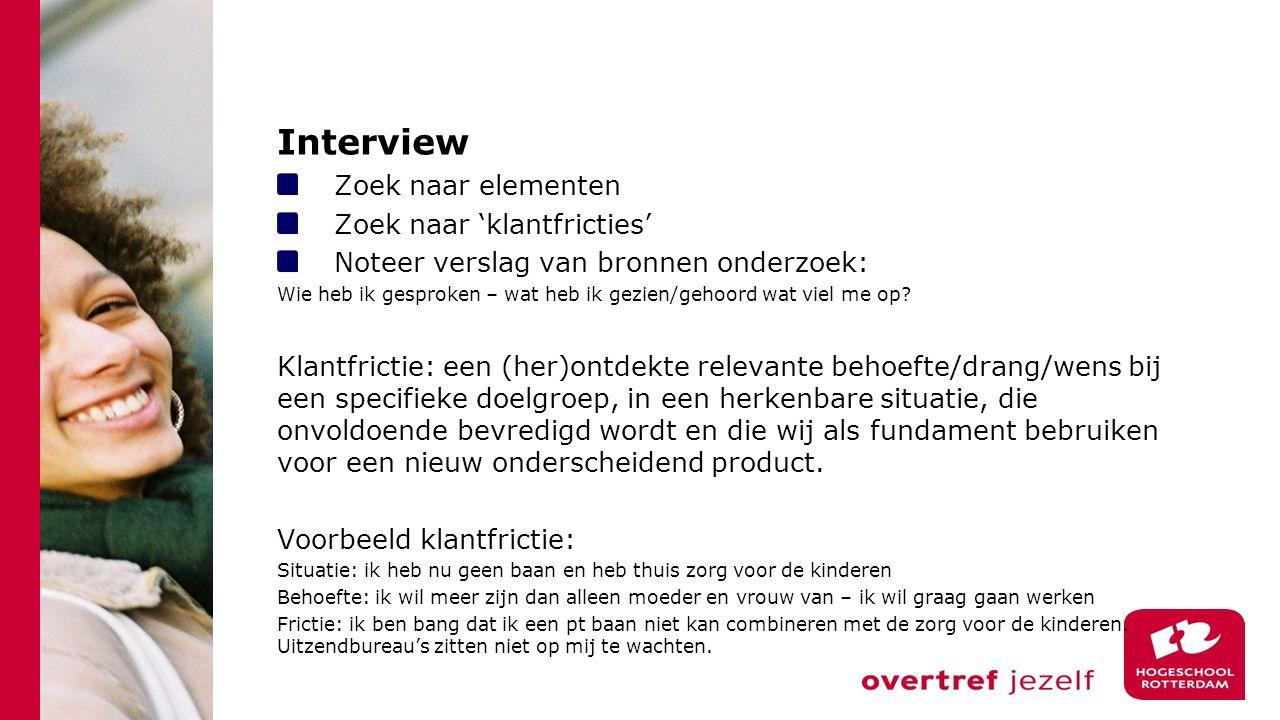 Interview Zoek naar elementen Zoek naar 'klantfricties'