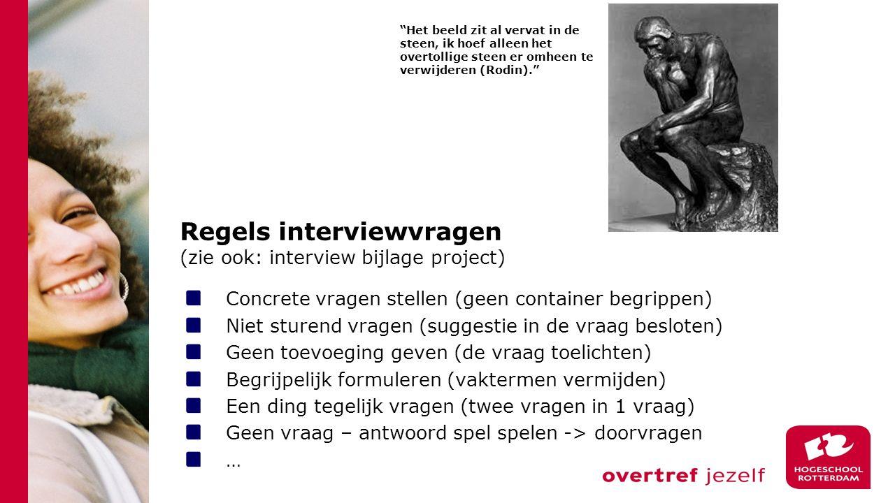 Regels interviewvragen (zie ook: interview bijlage project)