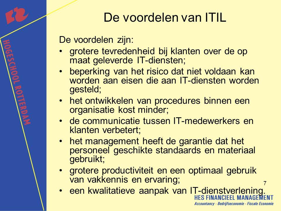 De voordelen van ITIL De voordelen zijn: