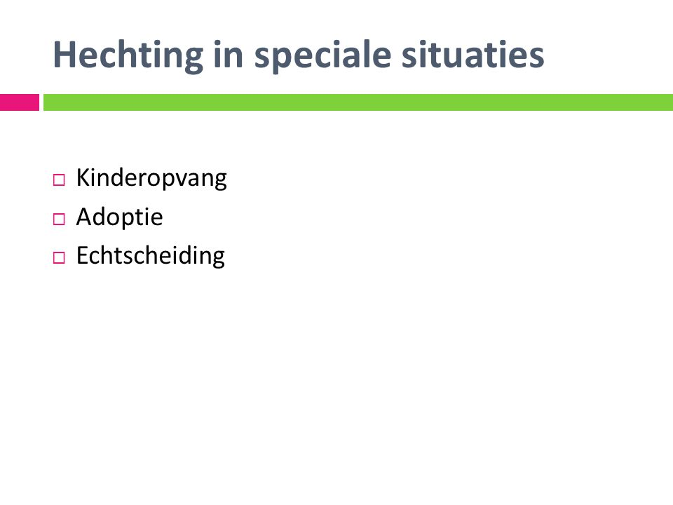 Hechting in speciale situaties