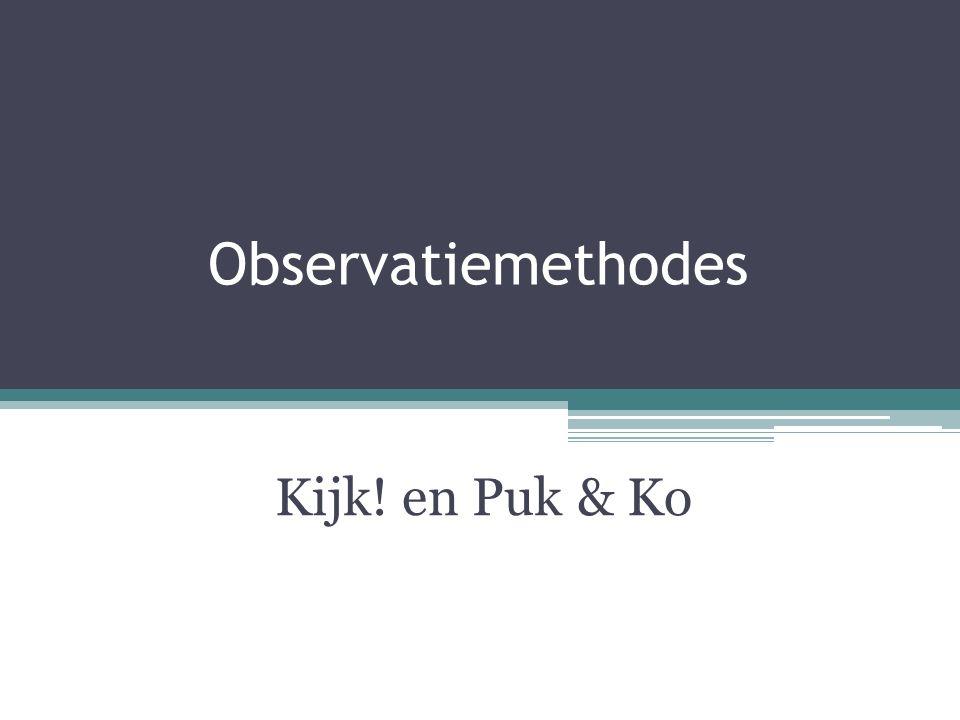 Observatiemethodes Kijk! en Puk & Ko