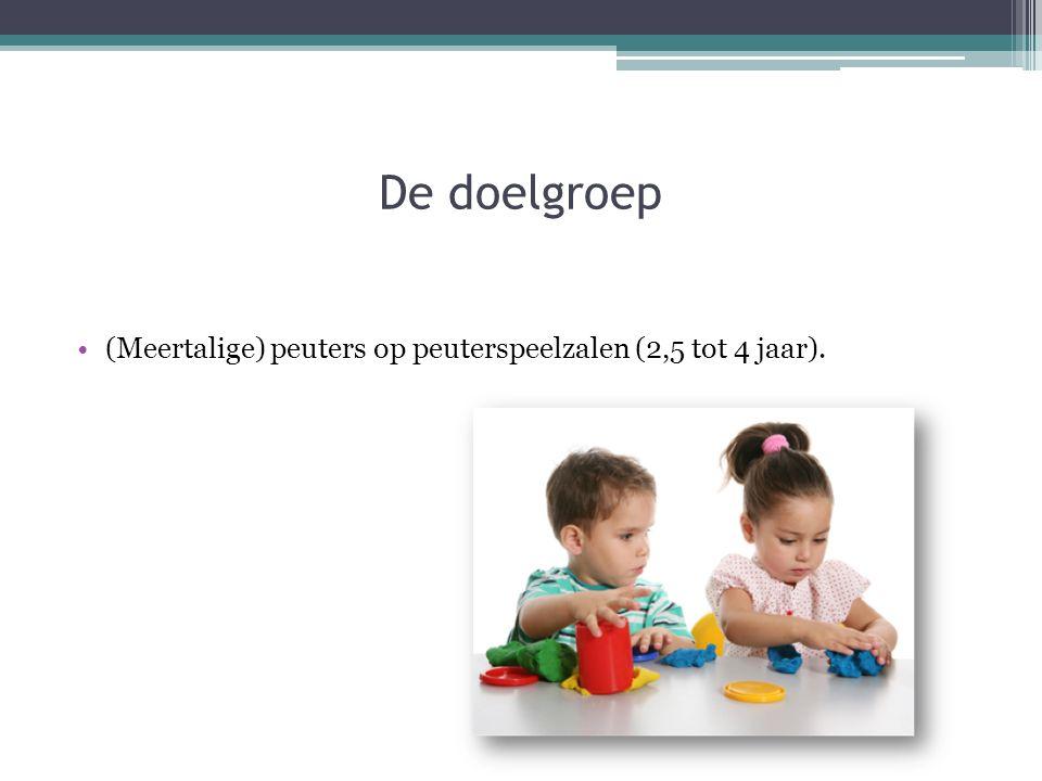 De doelgroep (Meertalige) peuters op peuterspeelzalen (2,5 tot 4 jaar).