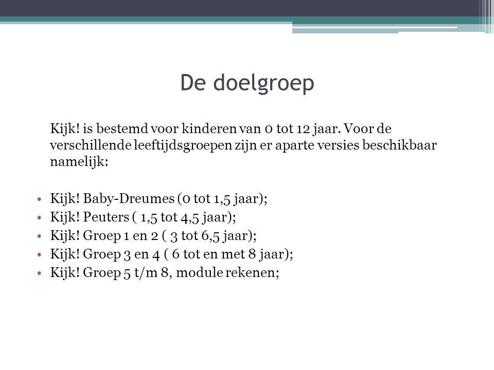 De doelgroep Kijk! Baby-Dreumes (0 tot 1,5 jaar);