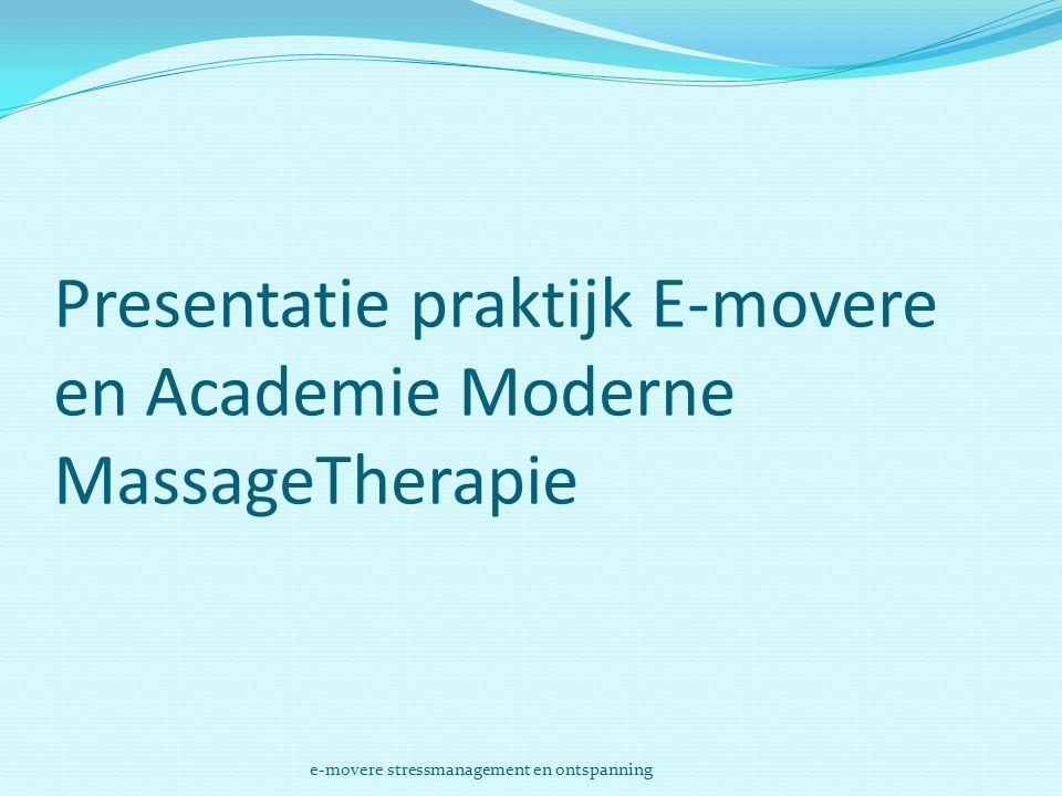Presentatie praktijk E-movere en Academie Moderne MassageTherapie