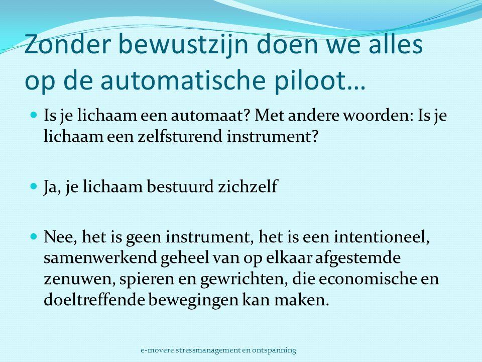 Zonder bewustzijn doen we alles op de automatische piloot…