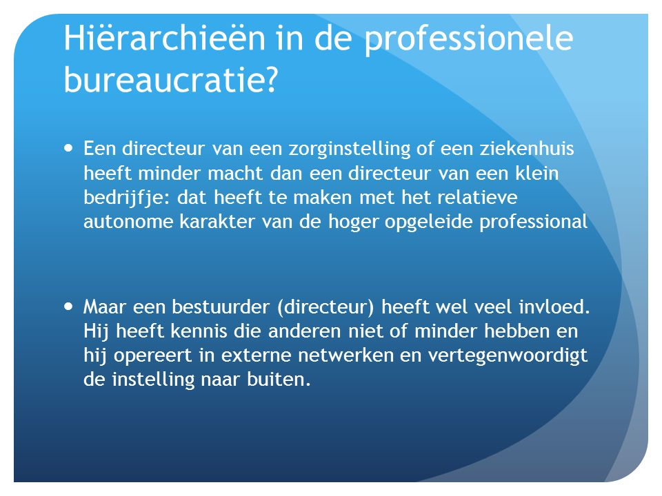 Hiërarchieën in de professionele bureaucratie