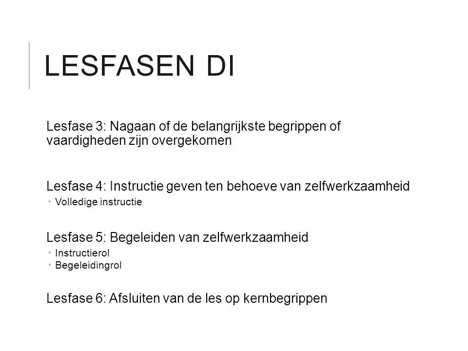 Lesfasen DI Lesfase 3: Nagaan of de belangrijkste begrippen of vaardigheden zijn overgekomen.
