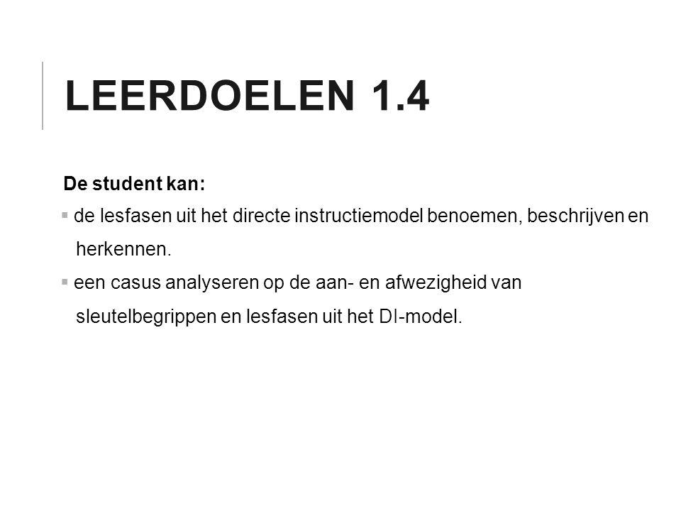 Leerdoelen 1.4 De student kan: