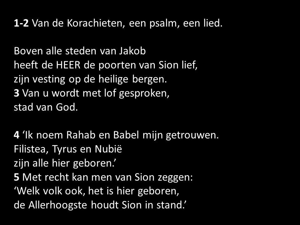 1-2 Van de Korachieten, een psalm, een lied.