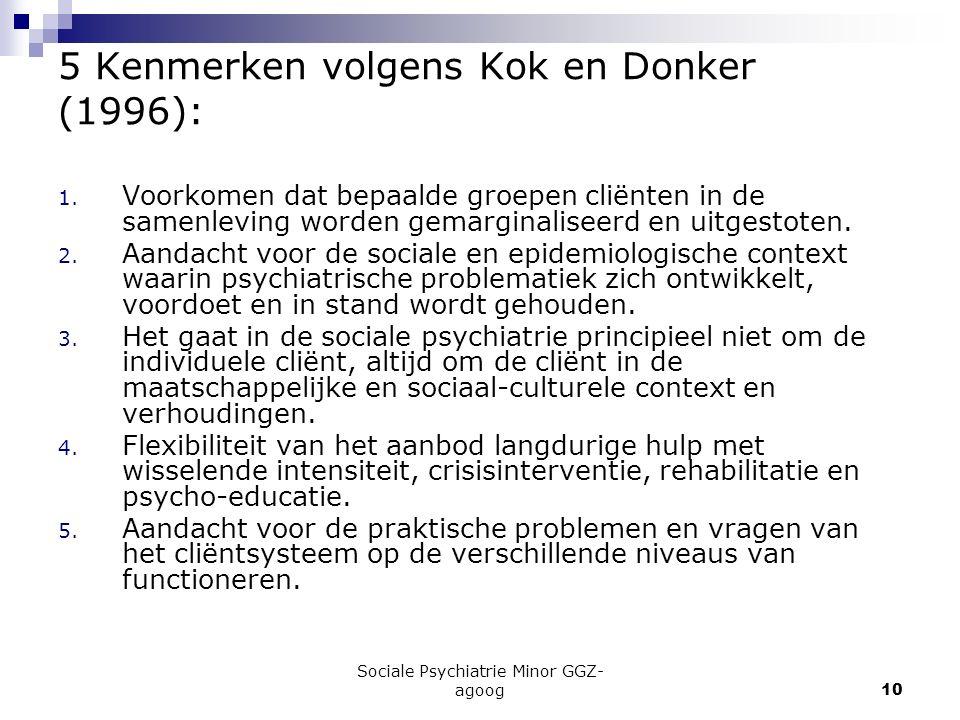 5 Kenmerken volgens Kok en Donker (1996):