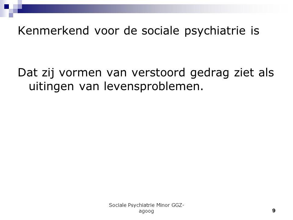 Kenmerkend voor de sociale psychiatrie is