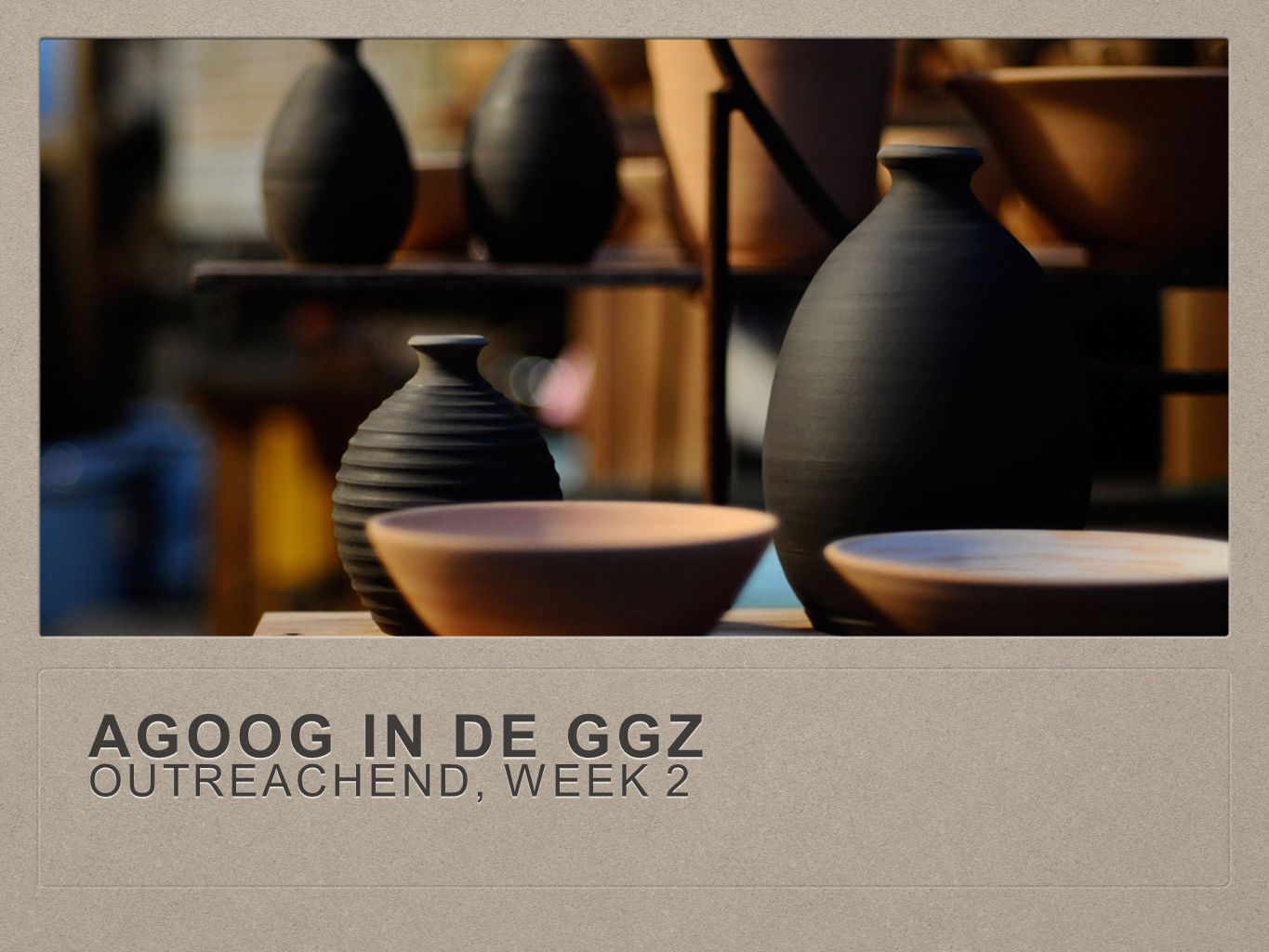 Agoog in de GGZ outreachend, week 2