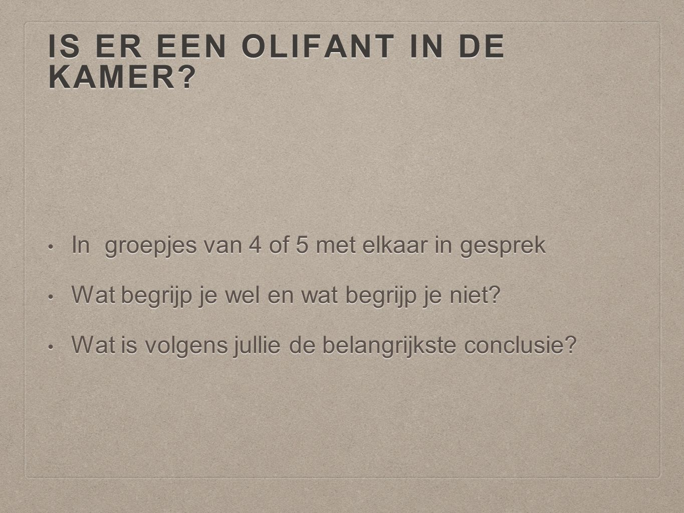 Is er een olifant in de kamer