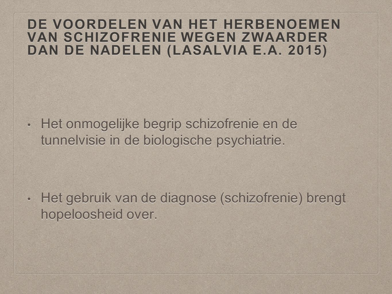Het gebruik van de diagnose (schizofrenie) brengt hopeloosheid over.