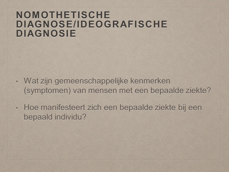 nomothetische diagnose/ideografische diagnosie