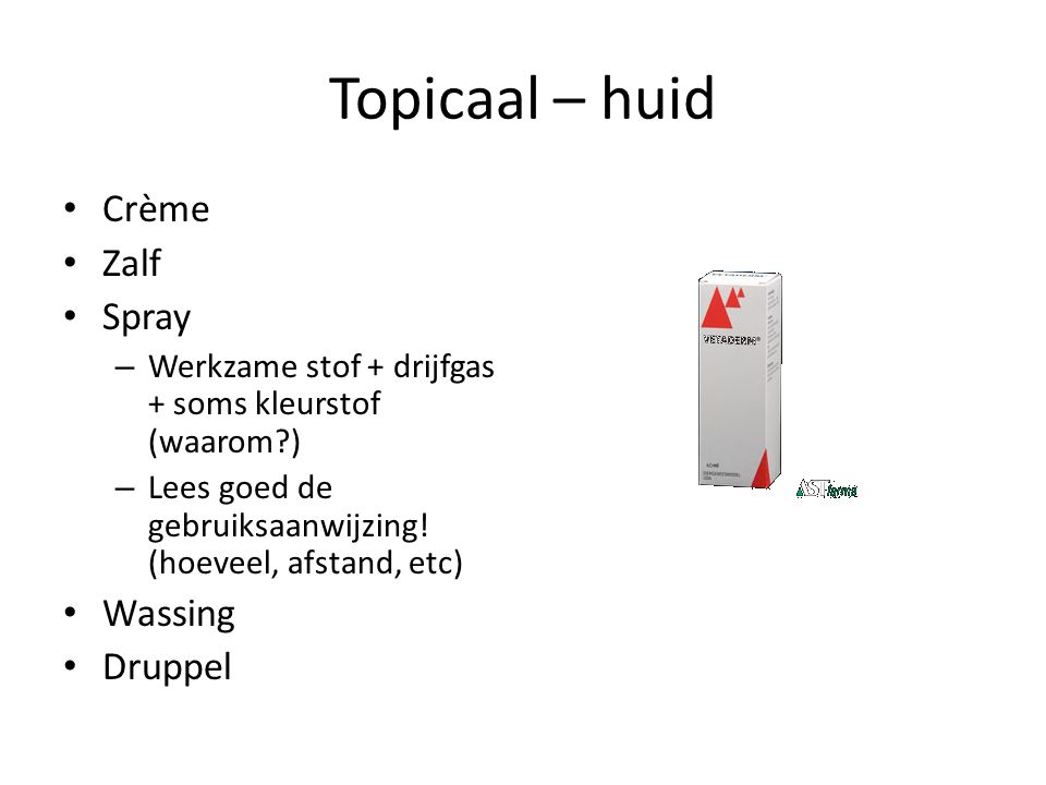 Topicaal – huid Crème Zalf Spray Wassing Druppel