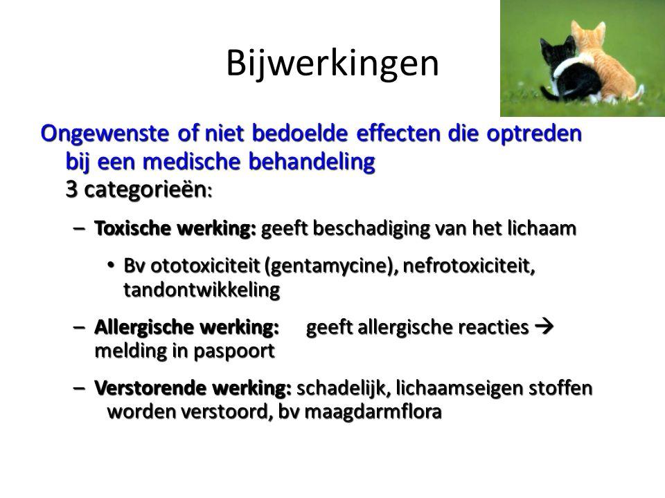 Bijwerkingen Ongewenste of niet bedoelde effecten die optreden bij een medische behandeling 3 categorieën: