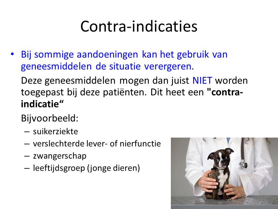 Contra-indicaties Bij sommige aandoeningen kan het gebruik van geneesmiddelen de situatie verergeren.