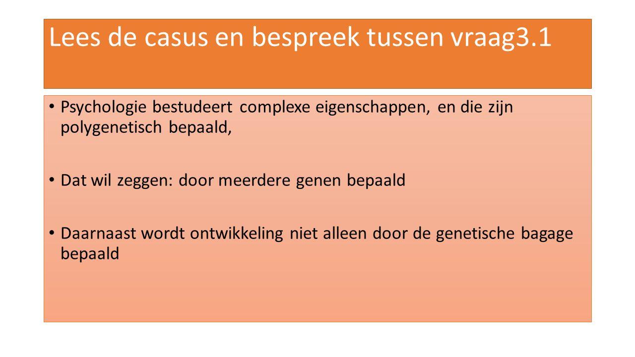 Lees de casus en bespreek tussen vraag3.1