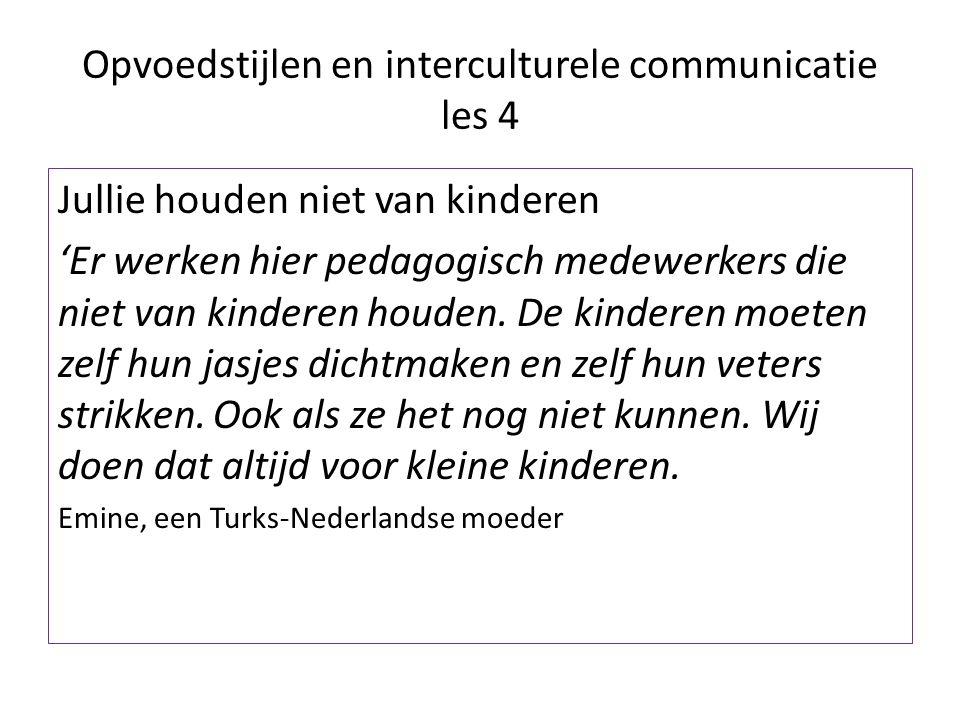 Opvoedstijlen en interculturele communicatie les 4