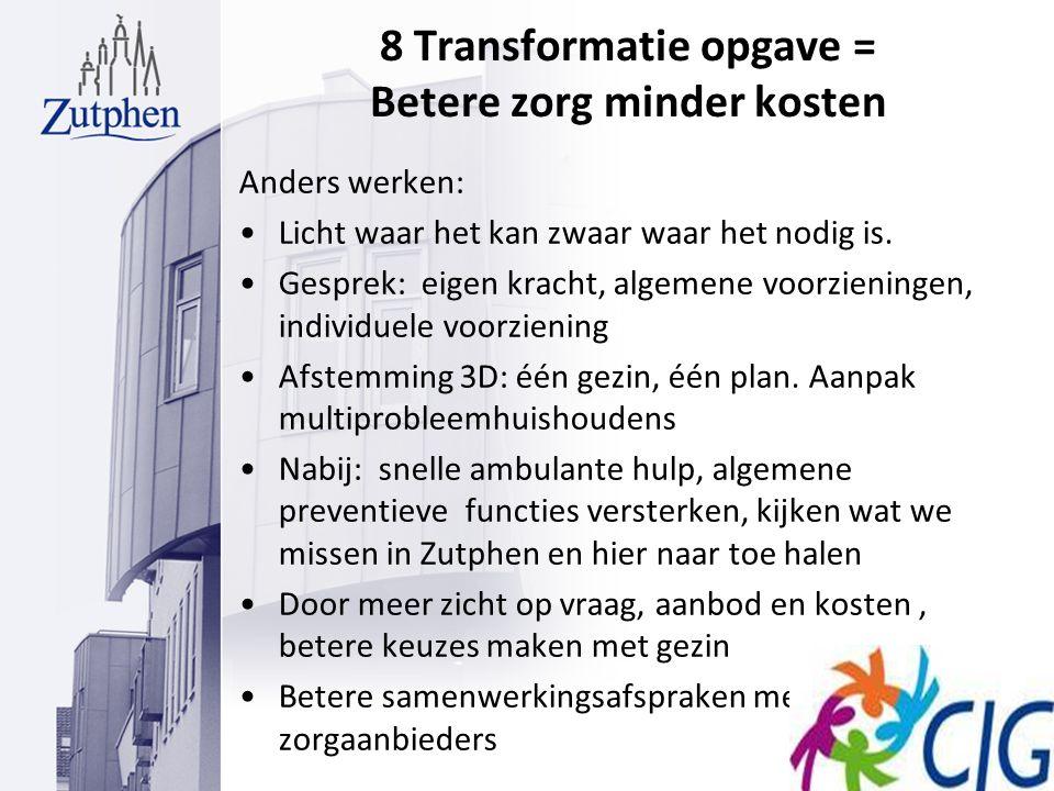8 Transformatie opgave = Betere zorg minder kosten