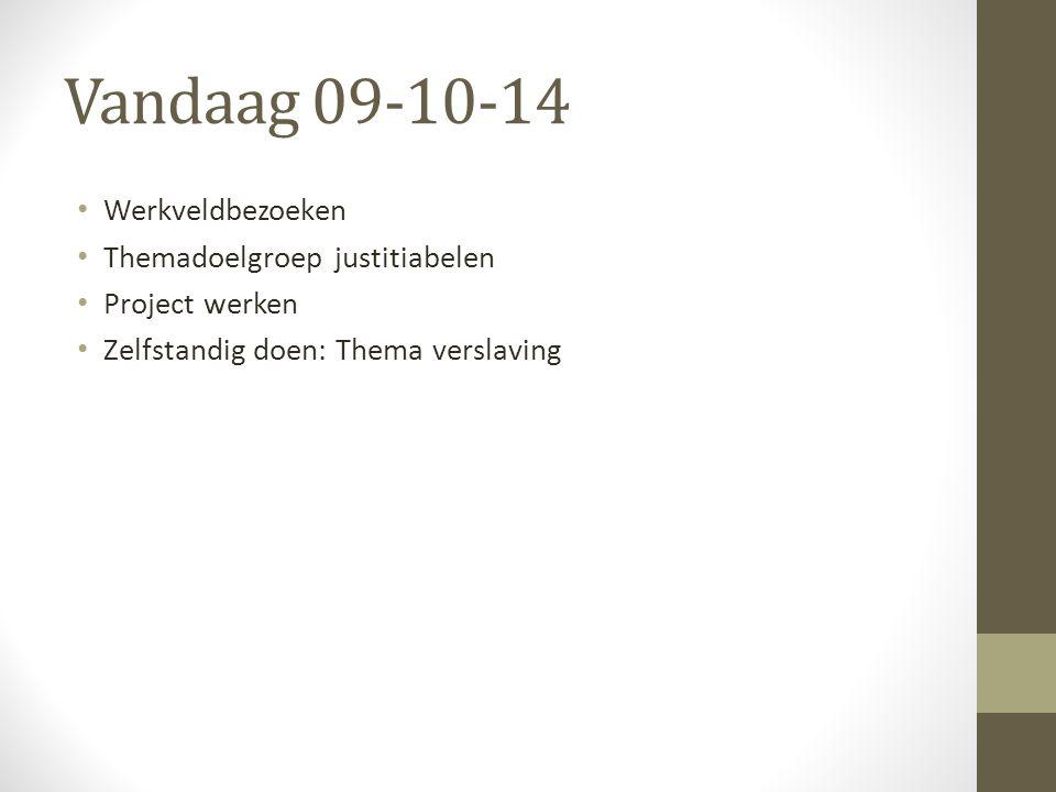 Vandaag 09-10-14 Werkveldbezoeken Themadoelgroep justitiabelen