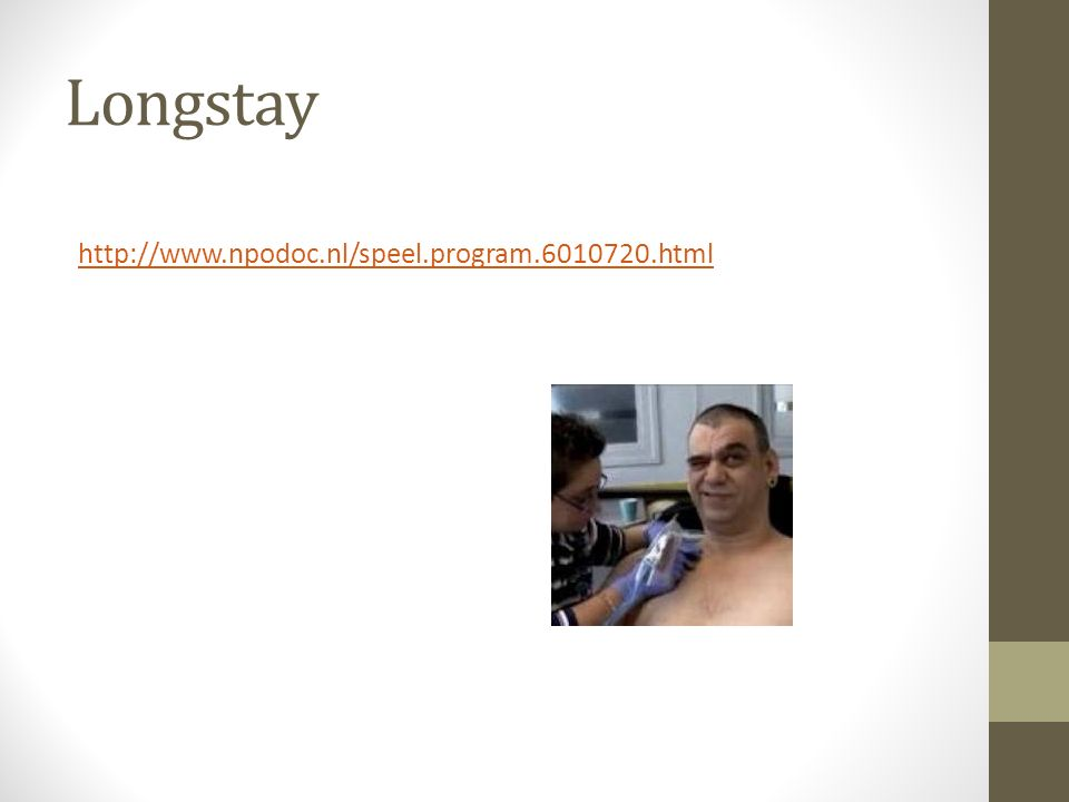 Longstay http://www.npodoc.nl/speel.program.6010720.html