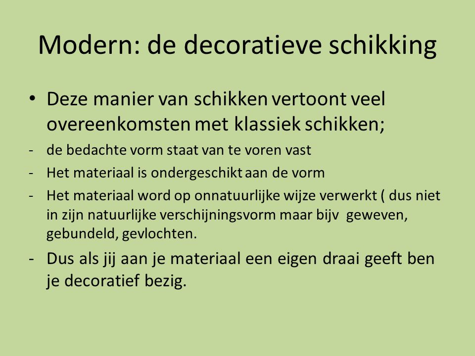 Modern: de decoratieve schikking