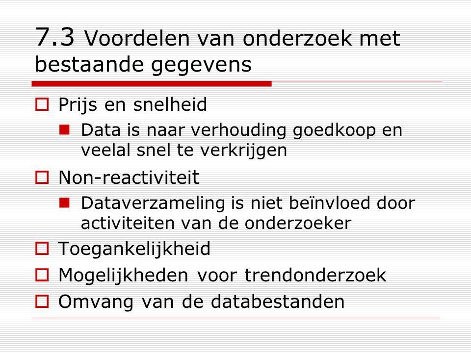 7.3 Voordelen van onderzoek met bestaande gegevens