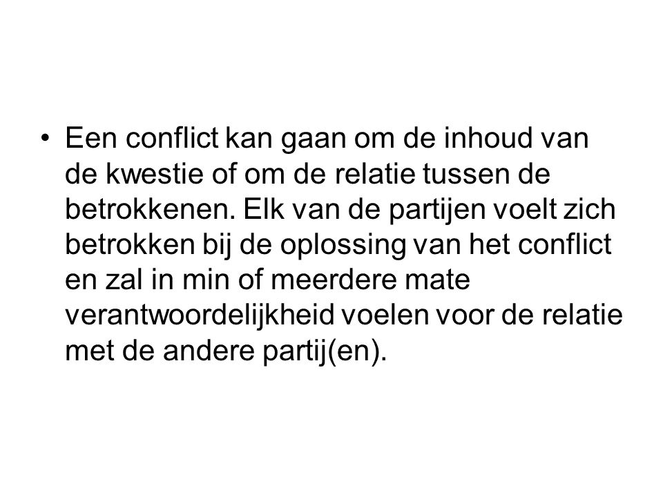 Een conflict kan gaan om de inhoud van de kwestie of om de relatie tussen de betrokkenen.