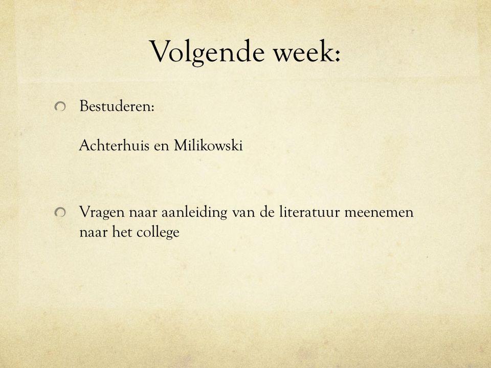 Volgende week: Bestuderen: Achterhuis en Milikowski