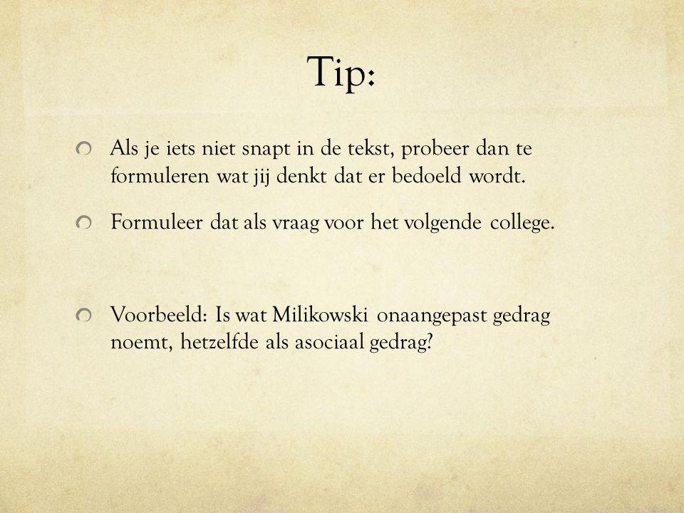 Tip: Als je iets niet snapt in de tekst, probeer dan te formuleren wat jij denkt dat er bedoeld wordt.