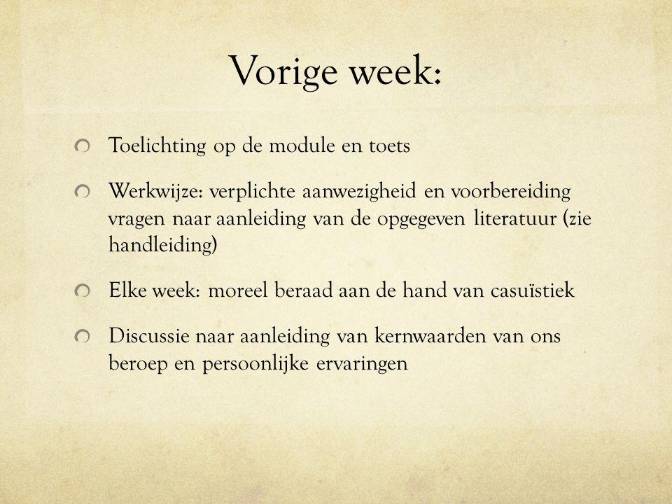 Vorige week: Toelichting op de module en toets