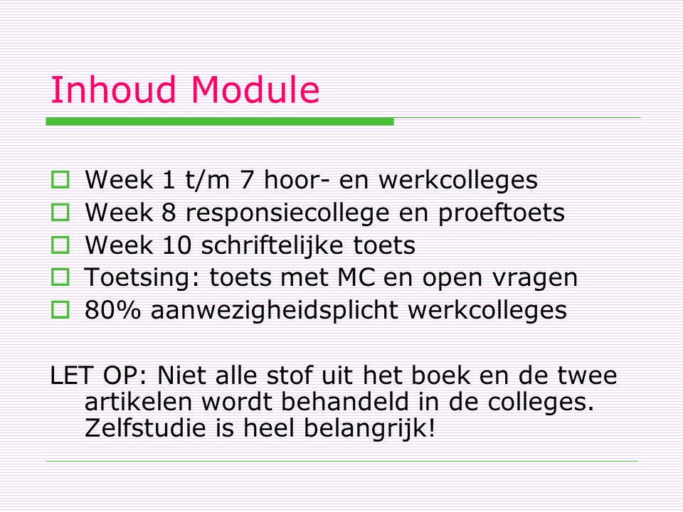 Inhoud Module Week 1 t/m 7 hoor- en werkcolleges