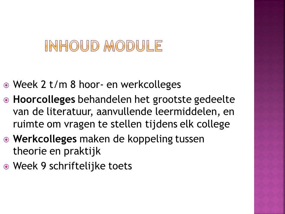 Inhoud Module Week 2 t/m 8 hoor- en werkcolleges