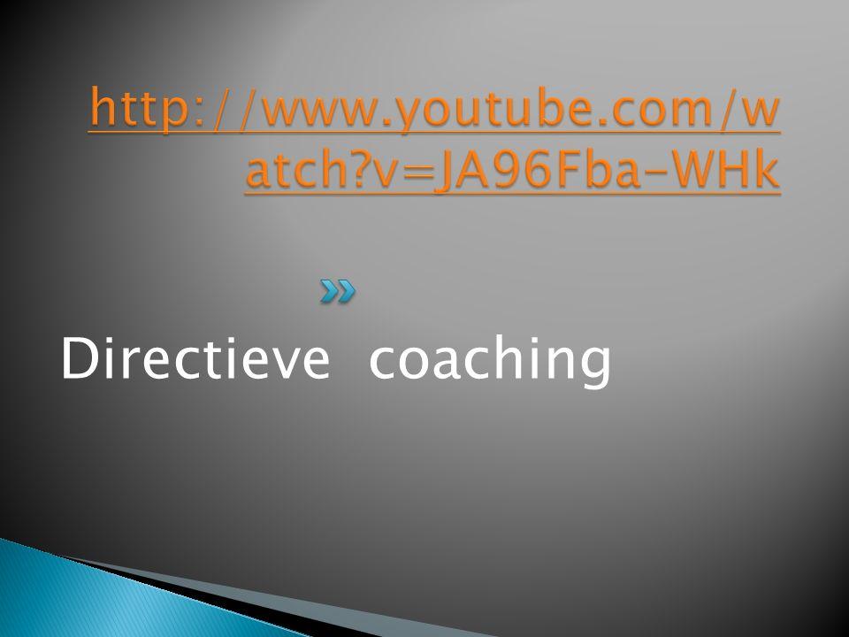 http://www.youtube.com/watch v=JA96Fba-WHk Directieve coaching