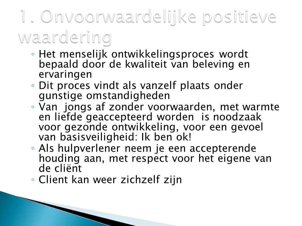 1. Onvoorwaardelijke positieve waardering