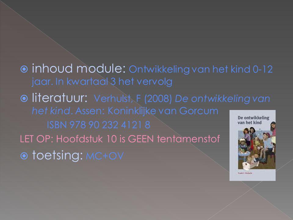 inhoud module: Ontwikkeling van het kind 0-12 jaar