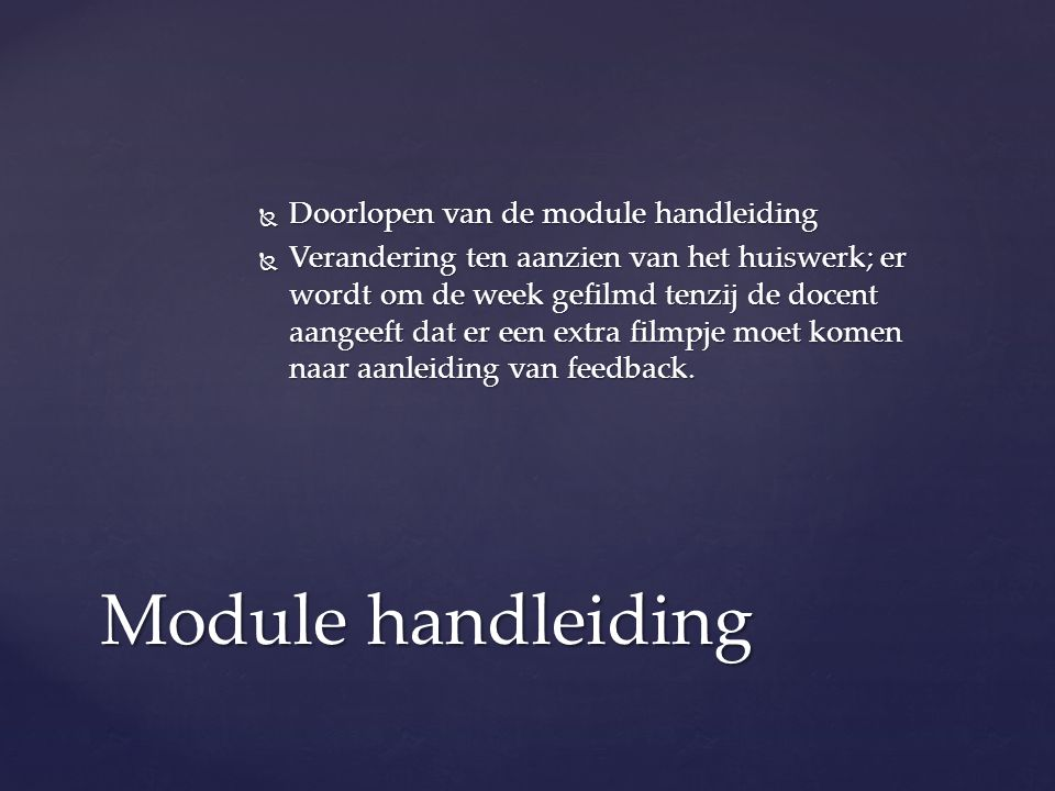 Module handleiding Doorlopen van de module handleiding