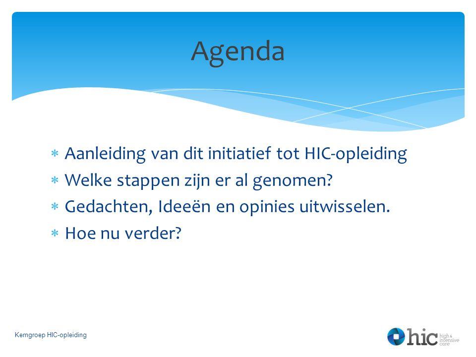 Agenda Aanleiding van dit initiatief tot HIC-opleiding