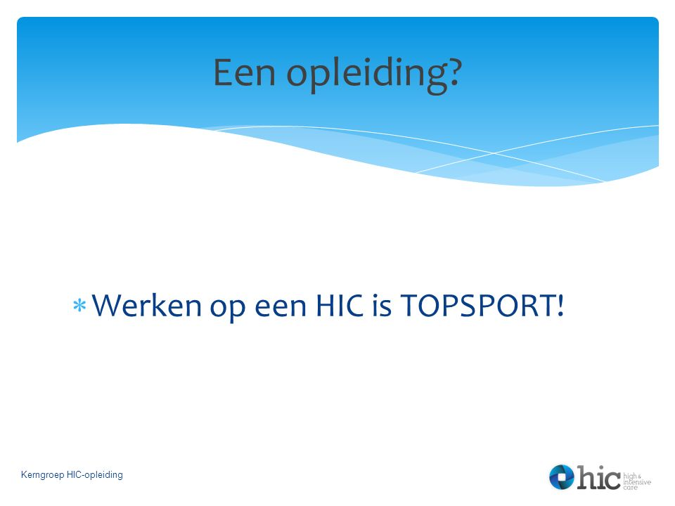 Een opleiding Werken op een HIC is TOPSPORT!