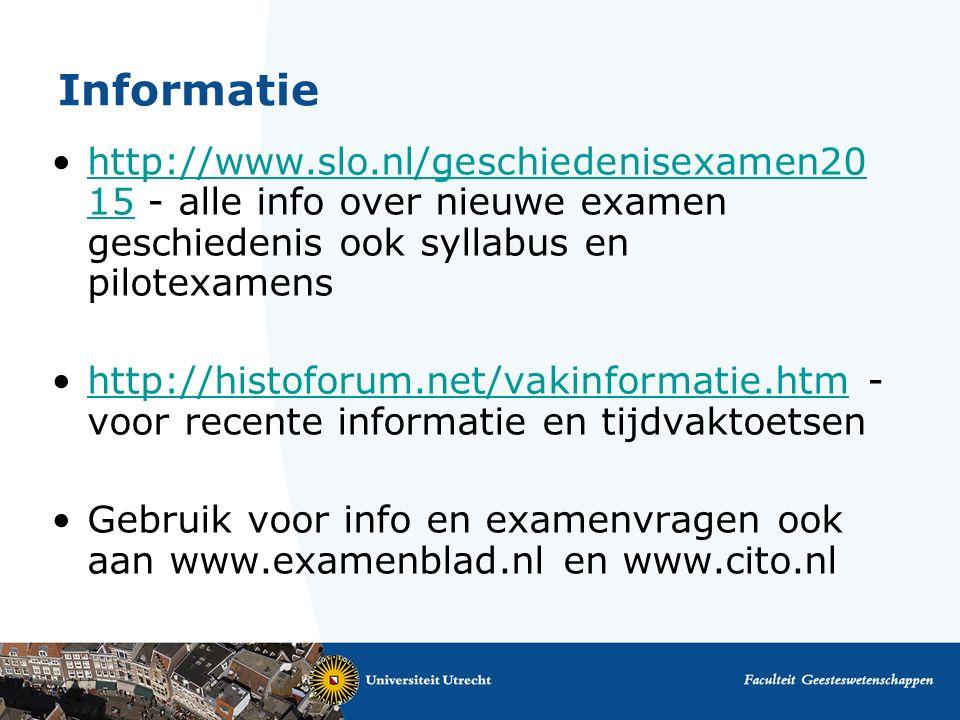 Informatie http://www.slo.nl/geschiedenisexamen2015 - alle info over nieuwe examen geschiedenis ook syllabus en pilotexamens.