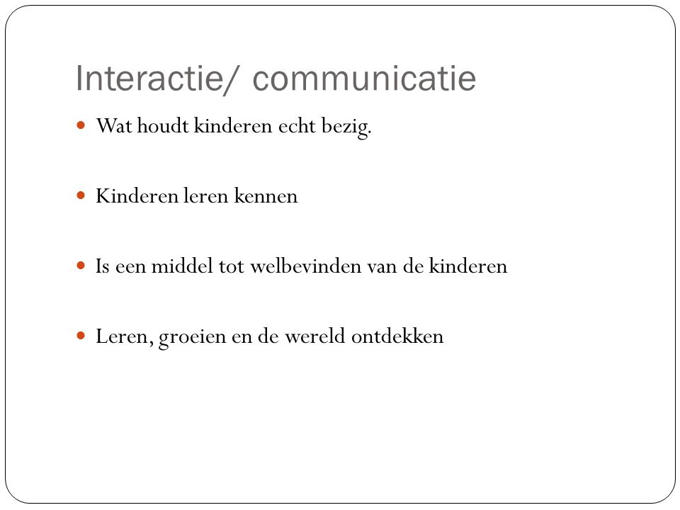 Interactie/ communicatie